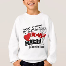 Mesothelioma PEACE LOVE CURE 1 Sweatshirt