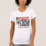 Mesothelioma Proof There is Life After Cancer Shirts