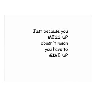Mess Up Give Up Postcard