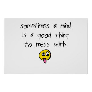 Mess with a Mind Print