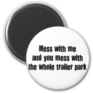 Mess with me 2 inch round magnet