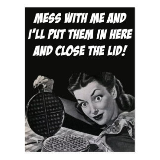 Mess With Me And I'll Close The Lid - Postcard