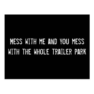 Mess with me and you mess with the whole trailer p postcard