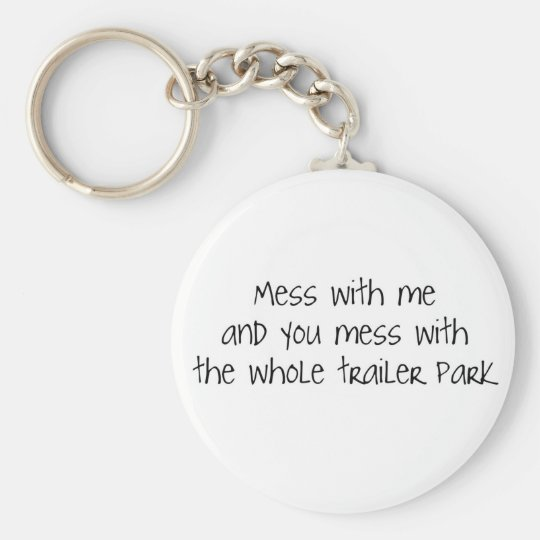 Mess with me keychain