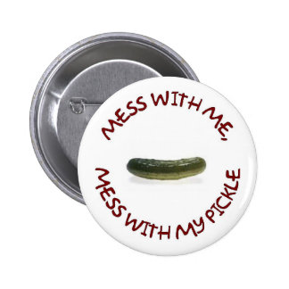 MESS WITH ME PINBACK BUTTON