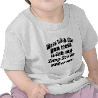 Mess with me you mess with my Tang Soo do Mom Shirts