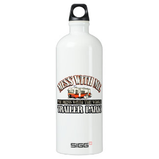 Mess with me you mess with the whole trailer park water bottle