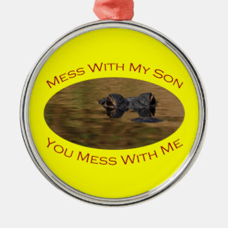 Mess With My Son Metal Ornament