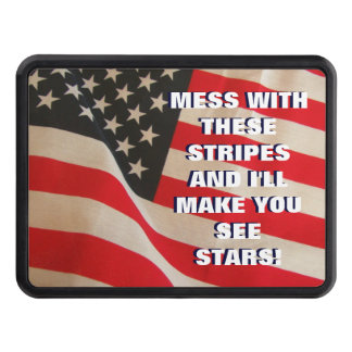 Mess with the American Flag You'll See Stars Hitch Cover