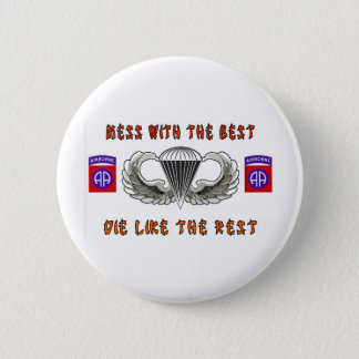 MESS WITH THE BEST PINBACK BUTTON