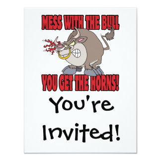 mess with the bull get the horns attitude toon card