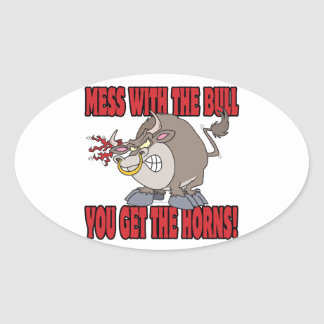 mess with the bull get the horns attitude toon oval sticker