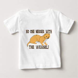 Mess With The Weasel Baby T-Shirt