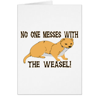 Mess With The Weasel Card
