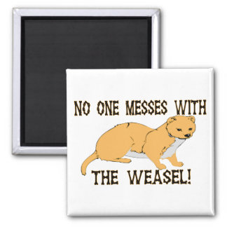 Mess With The Weasel Magnet