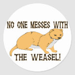 Mess With The Weasel Round Sticker