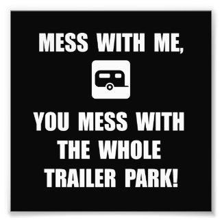 Mess With Trailer Photo Print