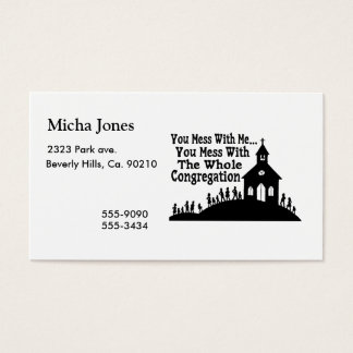 Mess With Whole Congregation Business Card