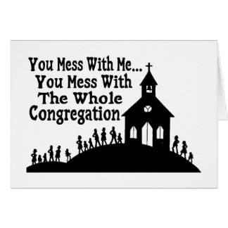 Mess With Whole Congregation Card