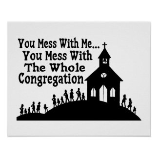 Mess With Whole Congregation Poster
