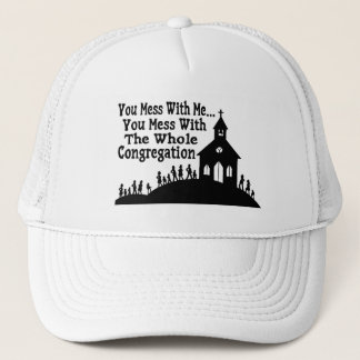 Mess With Whole Congregation Trucker Hat