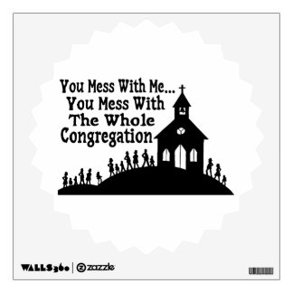 Mess With Whole Congregation Wall Sticker