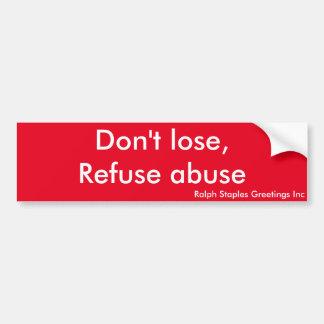 Message against abuse bumper sticker