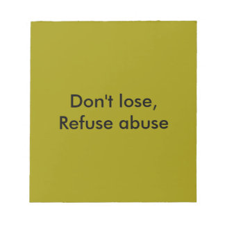 Message against abuse memo note pads
