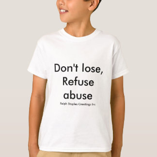Message against abuse T-Shirt