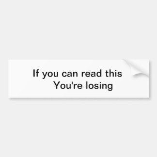 Message for the loser car bumper sticker