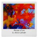 Message of Love, Message of Loveby Alison Caltr... Posters