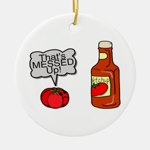 Messed Up Ketchup Christmas Ornaments