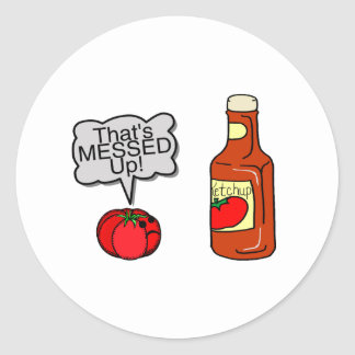 Messed Up Ketchup Round Sticker