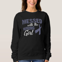 Messed With The Wrong Girl Gynecologic Cancer Sweatshirt