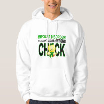 Messed With Wrong Chick Bipolar Disorder Hoody
