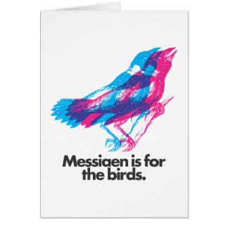 Messiaen is for the birds. card
