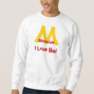 Messiah, I Love Him! Pullover Sweatshirt