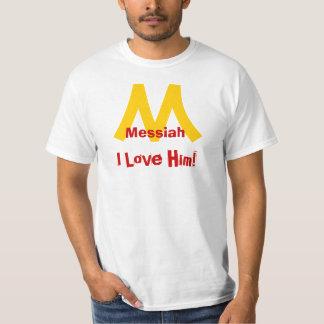 Messiah, I Love Him! T-Shirt