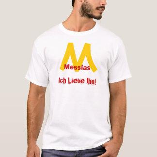 Messiah, I love it! T-Shirt