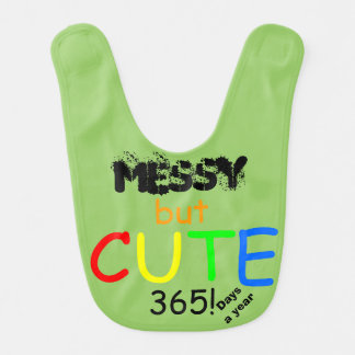 Messy But Cute 365 Days a Year Green Funny Baby Bib
