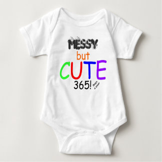 Messy But Cute 365 Days A Year Infant Shirt