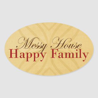 Messy House Happy Family In Tan and Red Oval Sticker