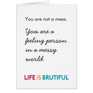 Messy Life Is Brutiful Greeting Card