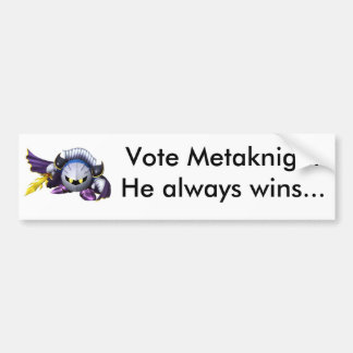 metaknight, Vote MetaknightHe always wins... Bumper Sticker