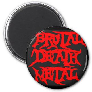 Metal brutal de la muerte imán redondo 5 cm