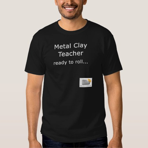 Metal Clay Teacher t-shirt