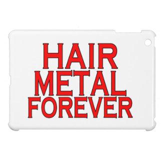 Metal del pelo para siempre