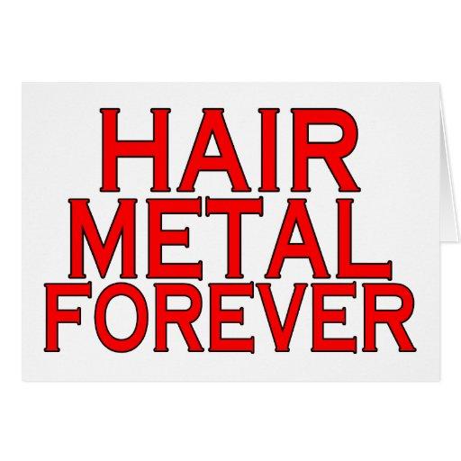 Metal del pelo para siempre tarjeta de felicitación