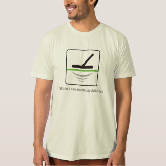 Metal Detecting Addict T-shirt