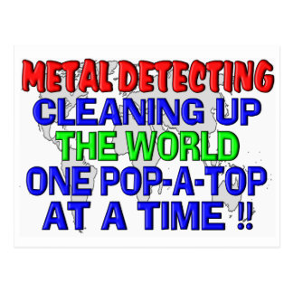 Metal Detecting Cleaning Up The World (Pop-A-Top) Postcard